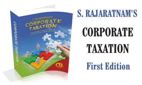 S. Rajaratnam's Corporate Taxation