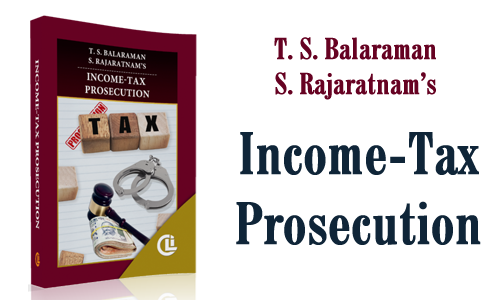 T. S. Balaraman S. Rajaratnam's  Income-Tax Prosecution