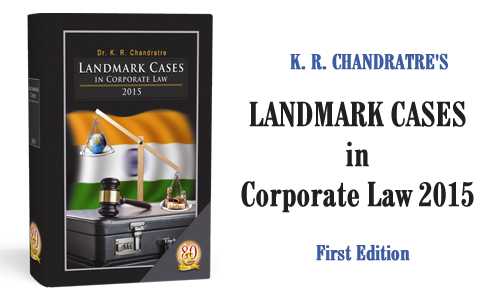 K. R. Chandratre's Landmark Cases in Corporate Law 2015